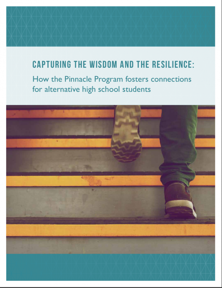 """The main text reads, """"Capturing the wisdom and the resilience: How the Pinnacle Program fosters connections for alternative high school students"""" and depicted below is an image of a person going up stairs."""