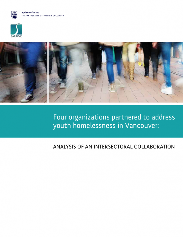 """The main text reads, """"Four organizations partnered to address youth homelessness in Vancouver: Analysis of an intersectoral collaboration"""" and depicted above it is an image of many legs in a busy hallway. At the top is the UBC logo and SARAVYC logo"""