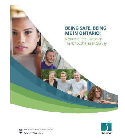 """On the right is text that reads, """"Being safe, being me in Ontario: Results of the Canadian Trans Youth Health Survey."""" Below the text is a UBC logo and SARAVYC logo. To the left are 4 different images of youth."""