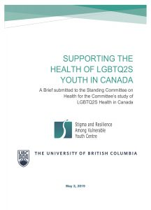 """Text from top to bottom reads, """" Supporting the Health of LGBTQ2S Youth in Canada: a Brief submitted to the standing committee on the Health for the Committee's study of LGBTQ2s Health in Canada."""" Below are are logos of SARAVYC and UBC. The bottom is dated: May 7, 2019."""